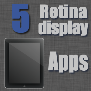 5 retina display apps for the new iPad