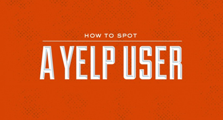 13 ways to spot a Yelp! user