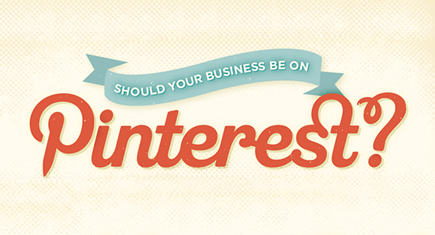 Pinterest for business - should your business use it? [Infographic]