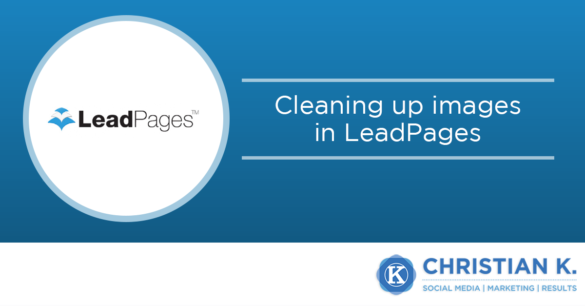 Cleaning up LeadPages images to create landing pages faster!