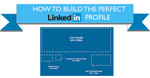 15 Tips on building the perfect LinkedIn Profile – Infographic
