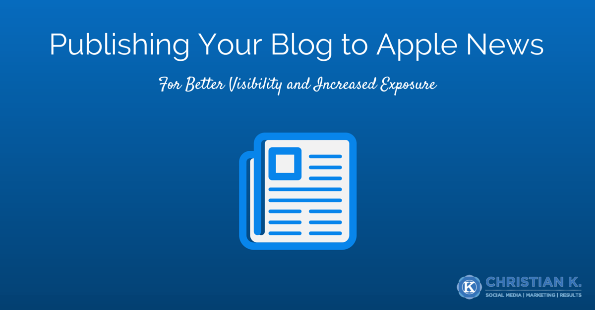 How to Publish to Apple News to Increase Your Blog Readership